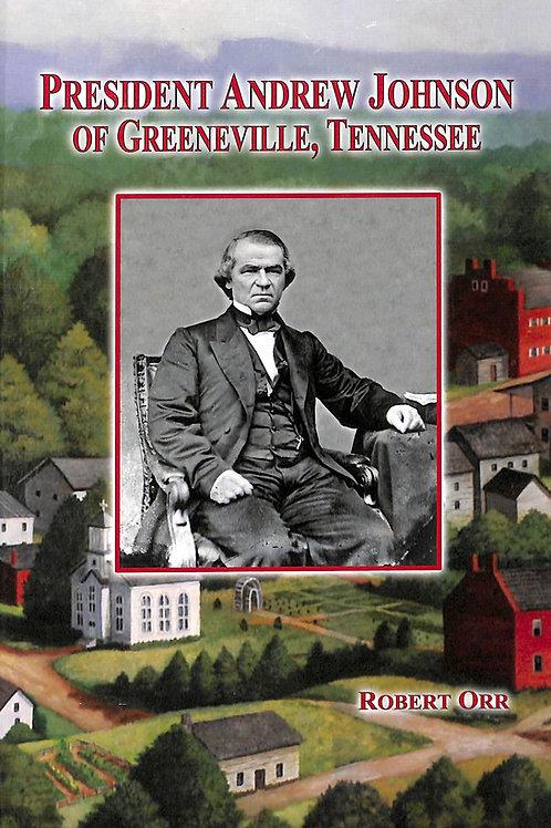 President Andrew Johnson of Greeneville, Tennessee