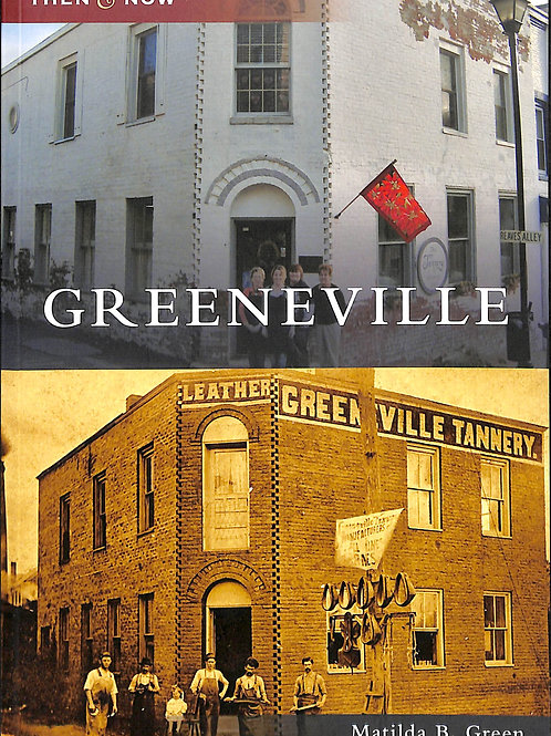 Greeneville - Then & Now