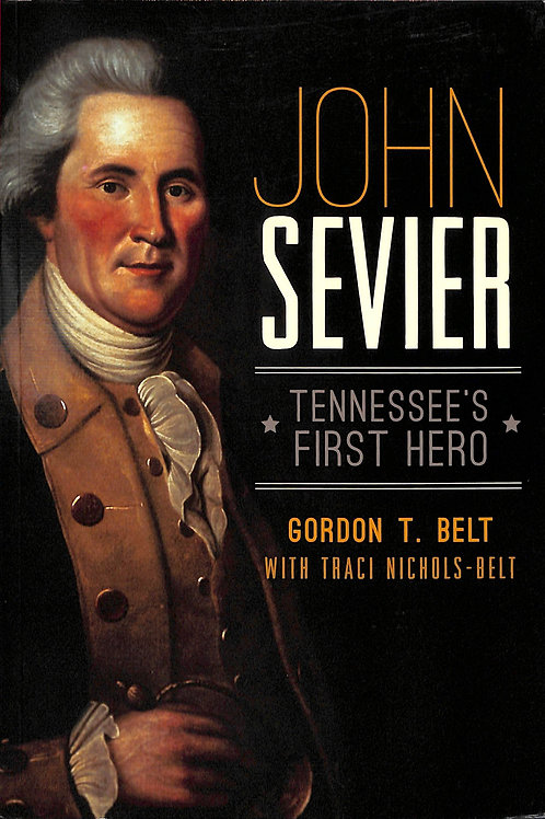 John Sevier - Tennessee's First Hero