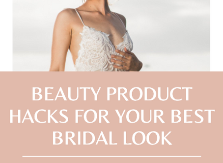 Beauty Products to Help You Prepare Your Dream Bridal Look