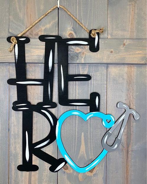 Door Hanger - Heroes Wear Stethoscopes