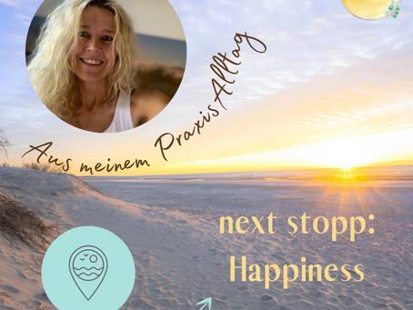Aus meinem Praxis Alltag: Next Stopp: Happiness 💛