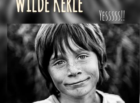 Wilde Kerle - Wilde Mädchen - Wir brauchen Euch unbedingt!!