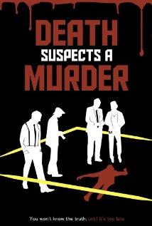 """""""Death Suspects a Murder"""""""