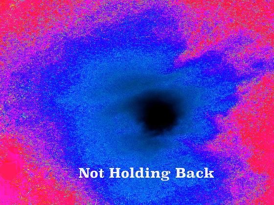 Not Holding Back