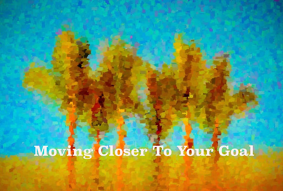 Moving Closer To Your Goal