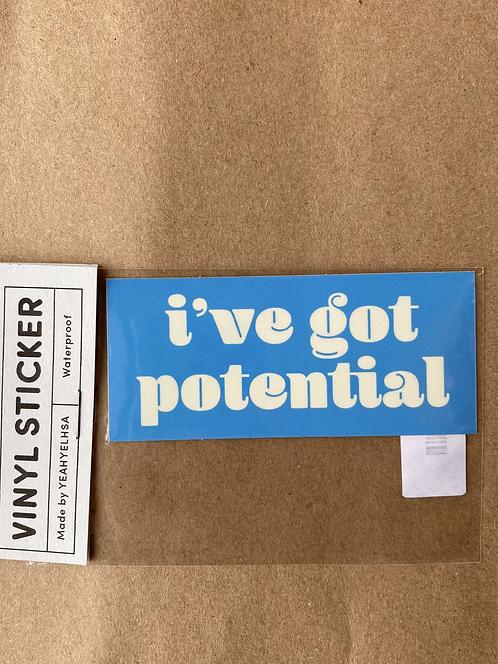 I've Got Potential Sticker