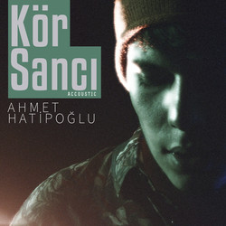 Ahmet - Kör Sancı kapak