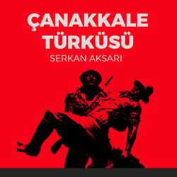 çanakkale türküsü - serkan aksarı