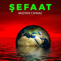 şefaat_mustafa_caymaz