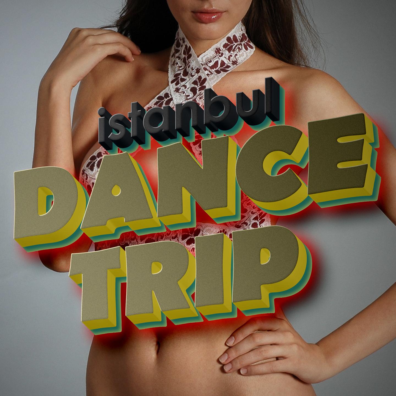 İSTANBUL_Dance_Trip