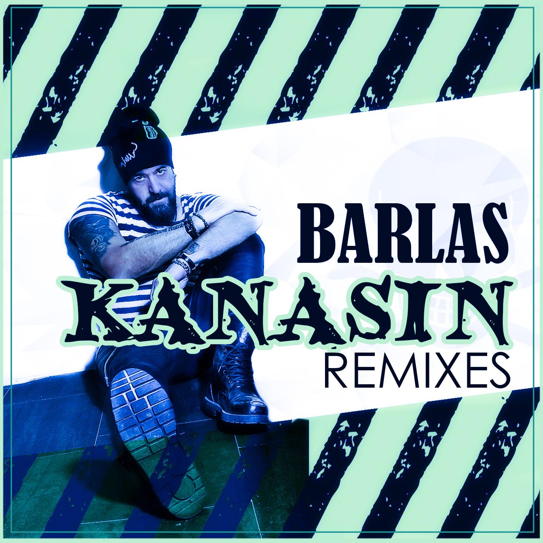 BARLAS-KANASIN remixes