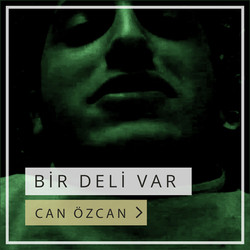 Can_Özcan_-_Bir_Deli_Var