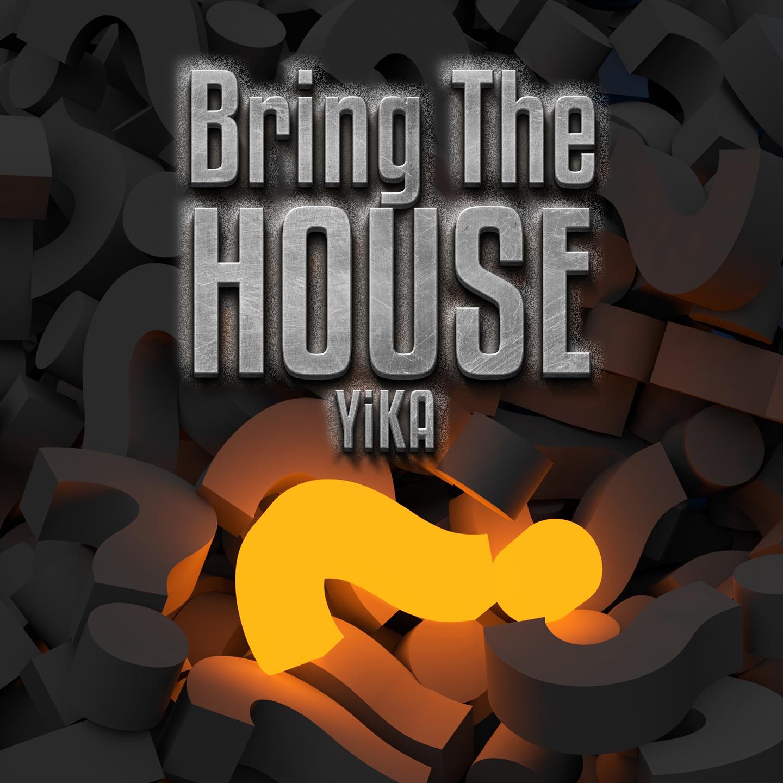 Yika- Bring The House Kapak