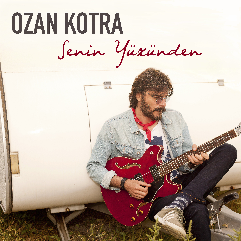 Ozan_Kotra_-_Senin_Yüzünden_(Cover_Image)
