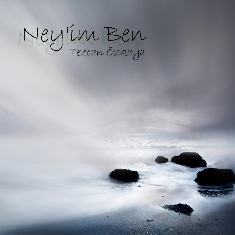 Tezcan_Özkaya_-_Ney'im_Ben