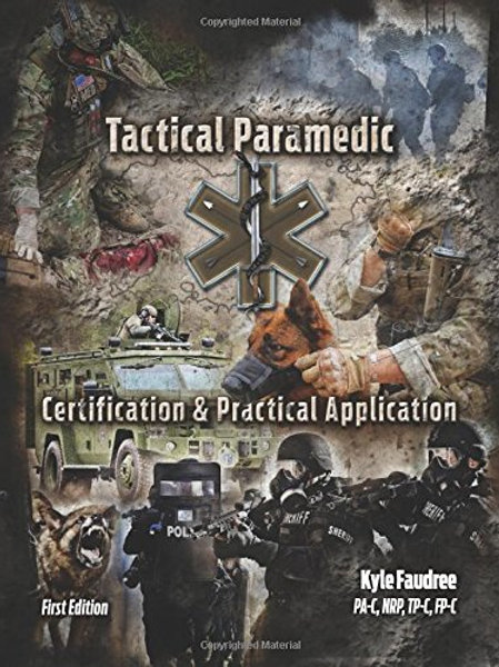 Tactical Paramedic - Certification & Practical Application