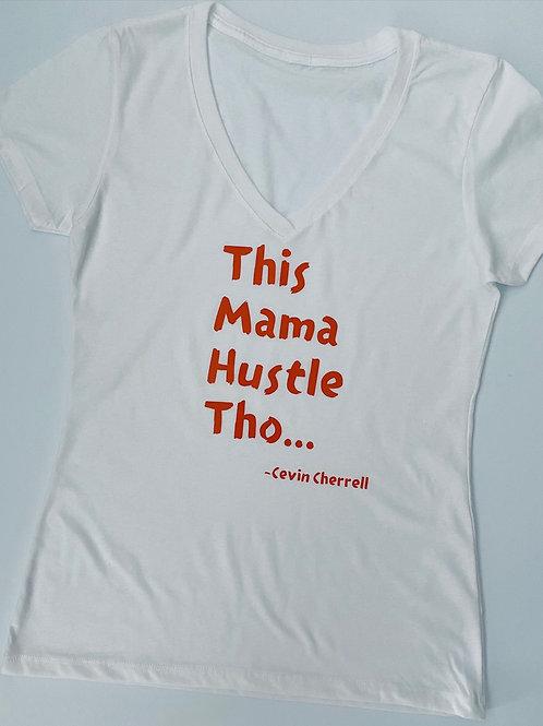 That Mama Hustle Tho T-Shirt
