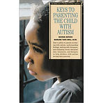 Keys to parenting the child with autism_