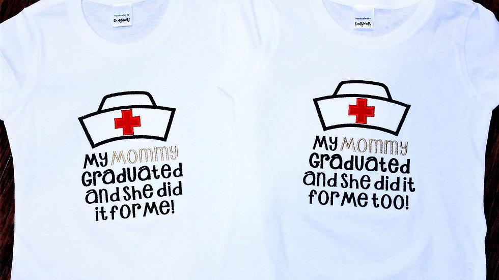 Mommy graduation from Nursing school sibling graduation shirt