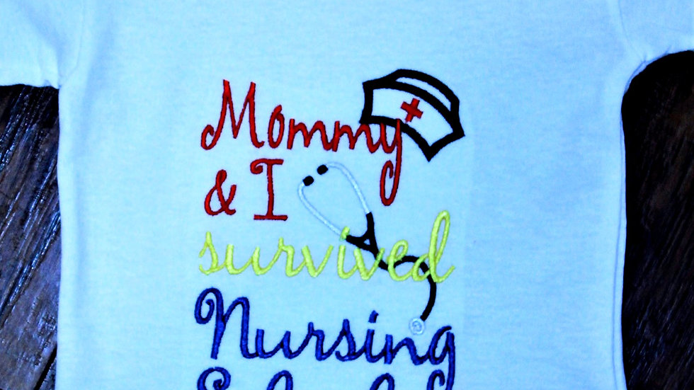 Mommy and I survived nursing school girl or boy shirt baby graduation bodysuit