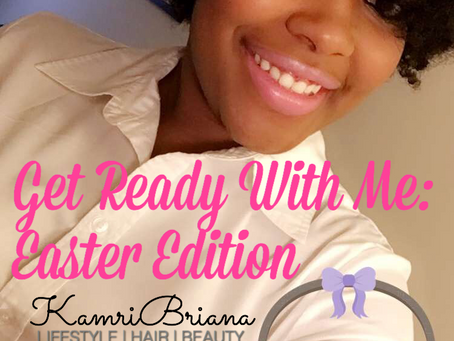 Get Ready With Me: Easter Edition