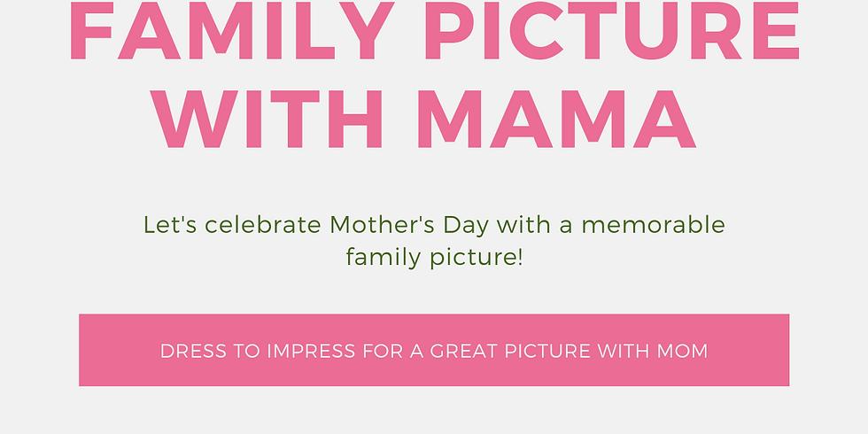 Una Foto con Mama - Mother's Day Family Picture