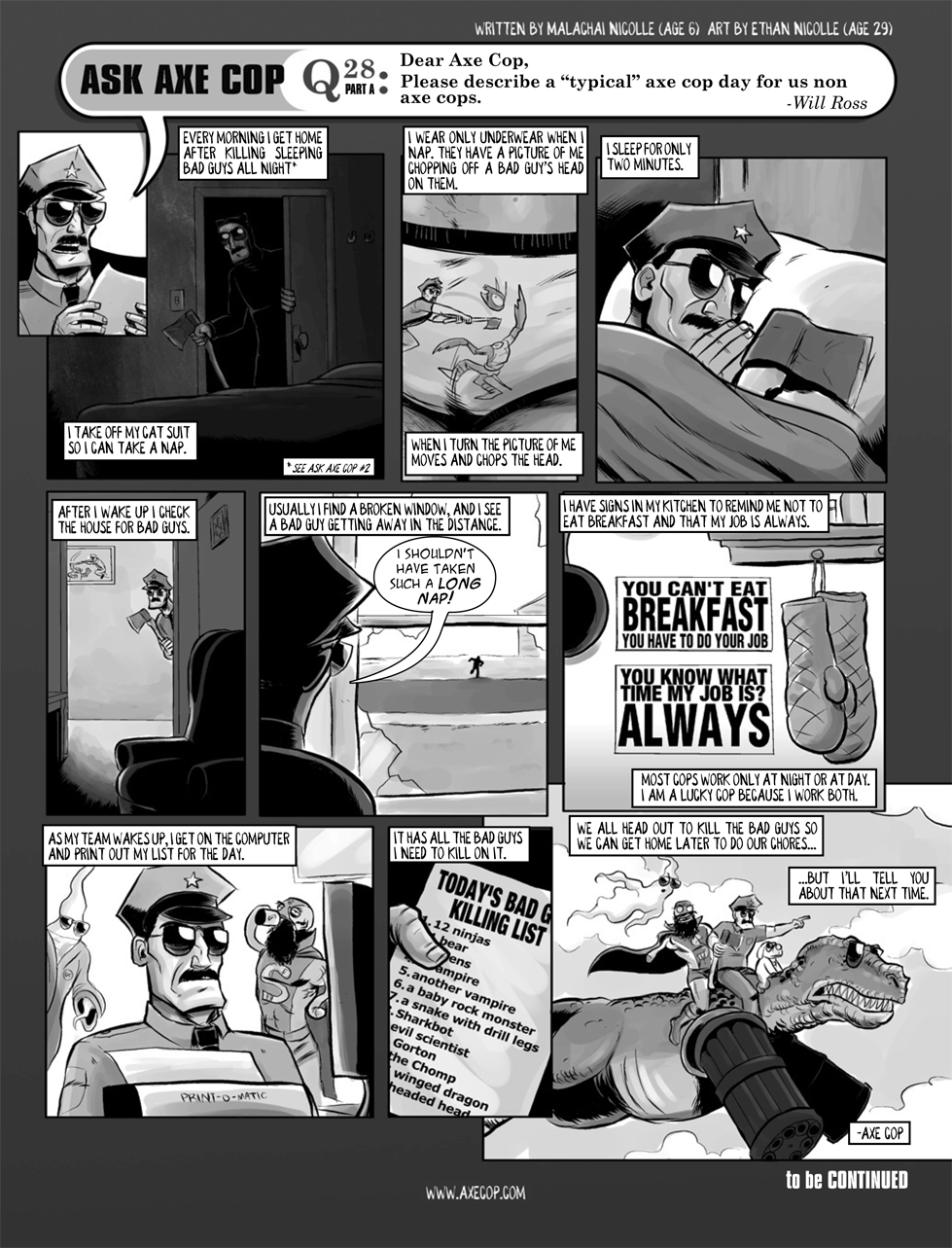 One of my favorite two-part answers. Sometimes an Ask Axe Cop question will spark a massive, neverending answer. This was one of those. Original post: Original post: http://axecop.com/comic/ask-axe-cop-28/
