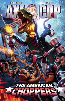 Axe Cop vol 6: the American Choppers