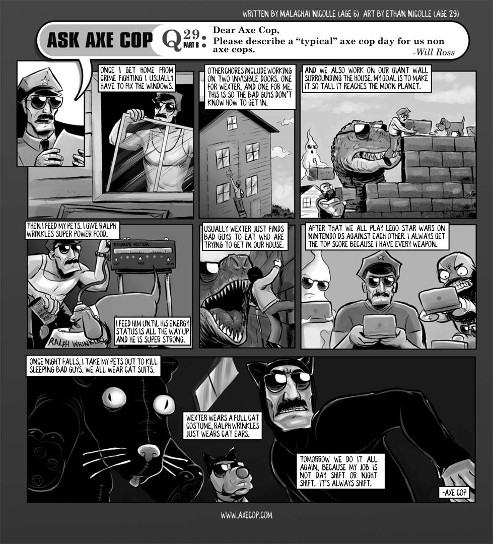 Day in the life part 2. Original post: Original post: http://axecop.com/comic/ask-axe-cop-29/