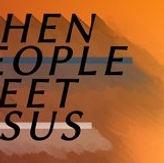 when-people-meet-jesus.jpg