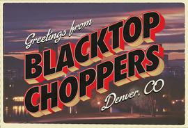 Greetings From Blacktop Choppers
