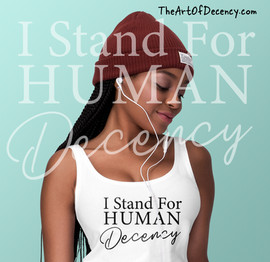 I Stand For Human Decency Ad