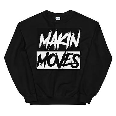 Makin Moves Sweatshirt