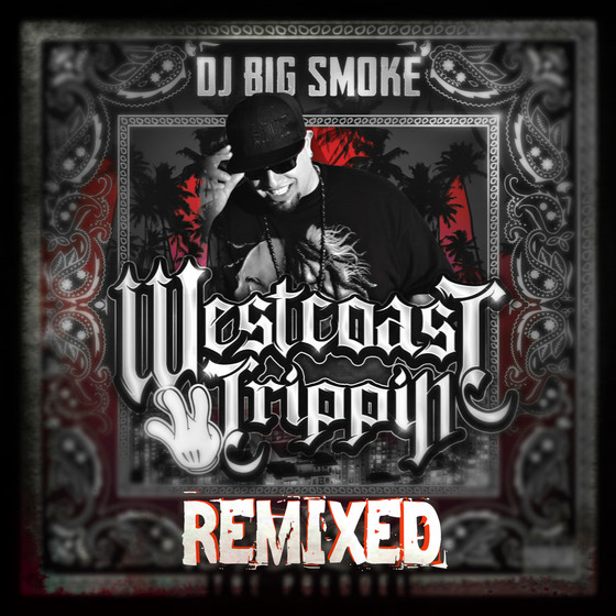 Westcoast Trippin Remixed & Revised OUT NOW!
