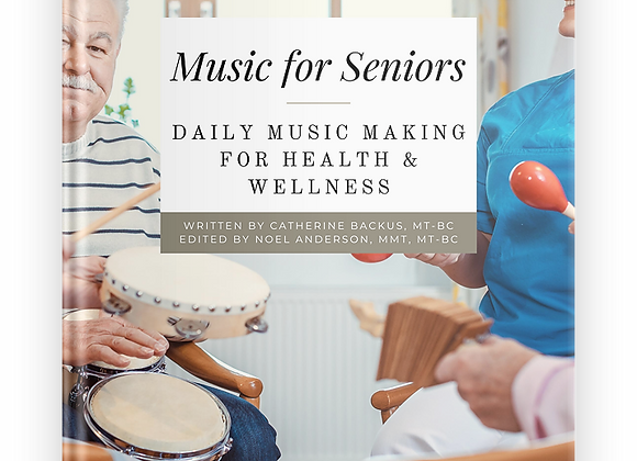 Music For Seniors: Daily Music Making for Health & Wellness eBook
