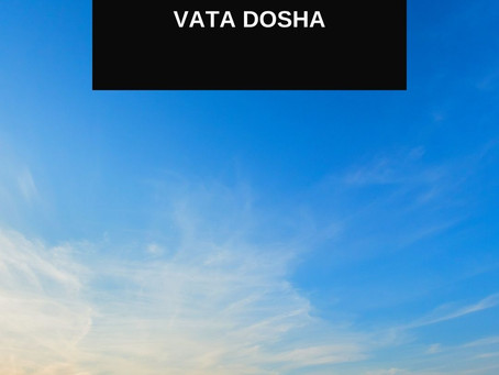 Vata Dosha (Air + Space)