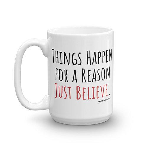 Things Happen for a Reason 15oz Mug