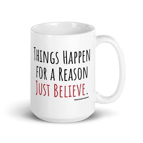 Things Happen for a Reason 15 oz Mug
