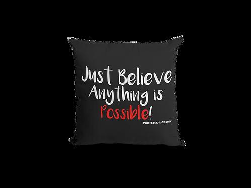JUST BELIEVE...Pillow