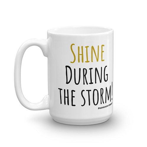 Shine During the Storm 15oz Mug