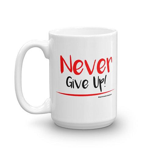 Never Give Up 15oz Mug