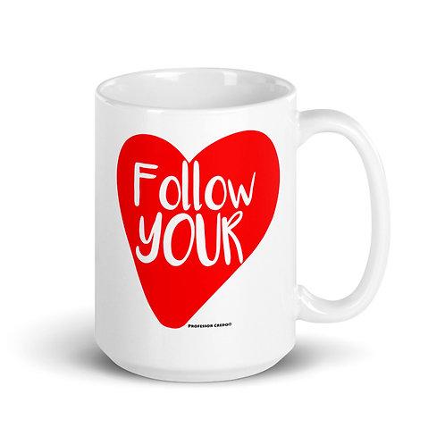 Follow Your Heart 15 oz Mug