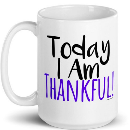Today I Am Thankful 15oz Mug