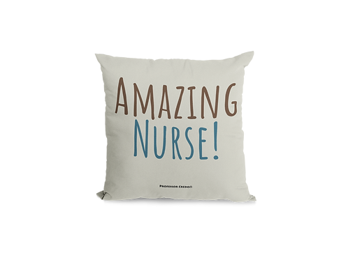 AMAZING NURSE! PILLOW