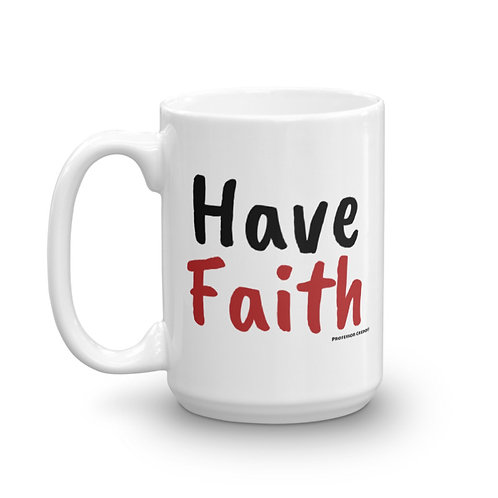 Have Faith 15oz Mug