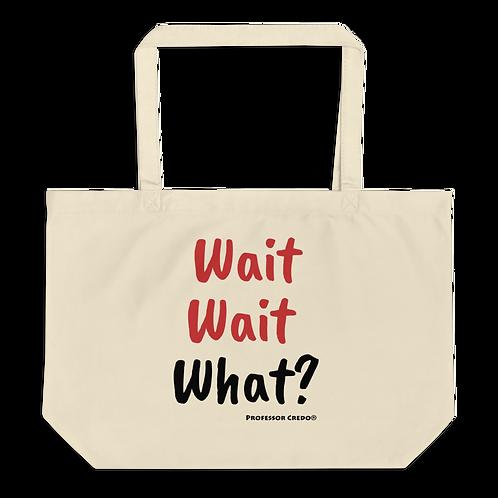 Wait Wait What? Tote Bag