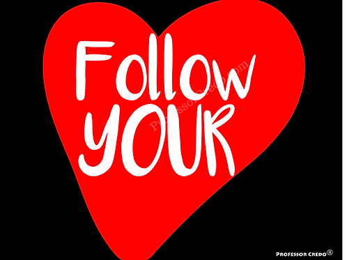 Follow Your Heart Art