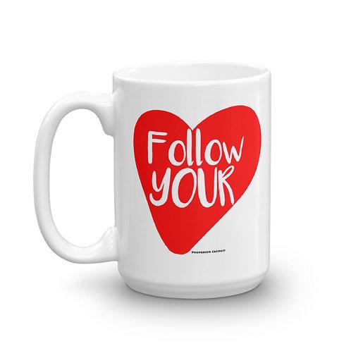 Follow Your Heart 15oz Mug