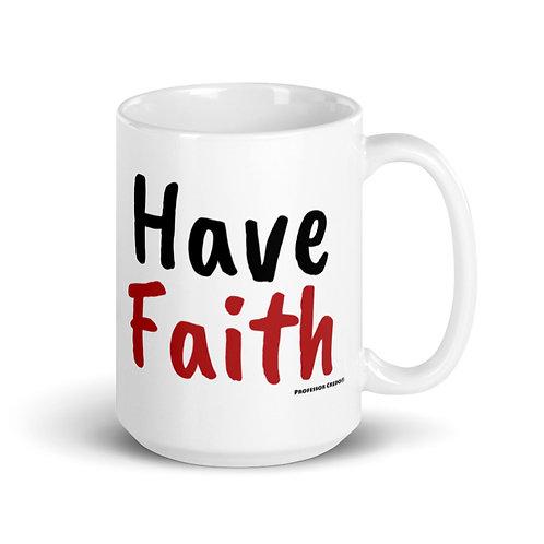 Have Faith 15 oz Mug